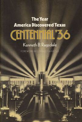 The Year America Discovered Texas: Centennial '36 (Paperback)