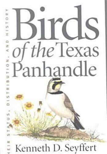 Birds of the Texas Panhandle: Their Status, Distribution, and History (Paperback)