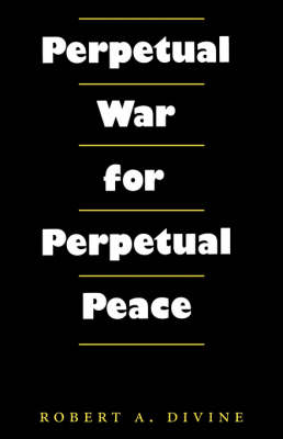 Perpetual War for Perpetual Peace - Foreign Relations and the Presidency (Paperback)