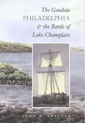"The Gondola """"Philadelphia"""" and the Battle of Lake Champlain - Studies in Nautical Archaeology (Hardback)"