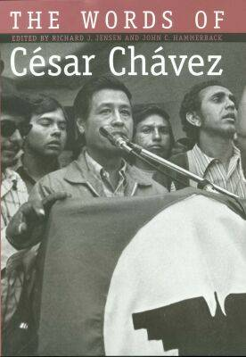 The Words of Cesar Chavez (Hardback)