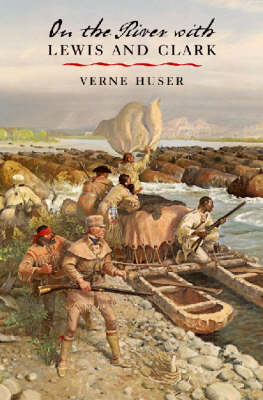 On the River with Lewis and Clark (Hardback)