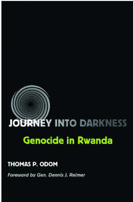 Journey into Darkness: Genocide in Rwanda - Texas A & M University Military History (Paperback)