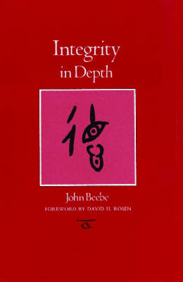Integrity in Depth - Carolyn & Ernest Fay Series in Analytical Psychology (Paperback)