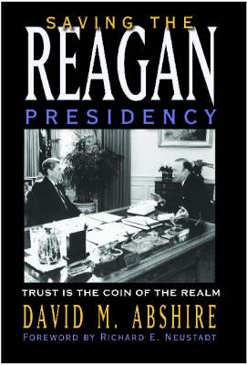 Saving the Reagan Presidency: Trust is the Coin of the Realm (Hardback)