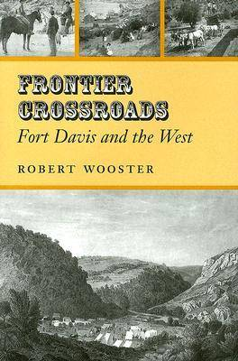 Frontier Crossroads: Fort Davis and the West - Canseco-Keck History Series (Hardback)