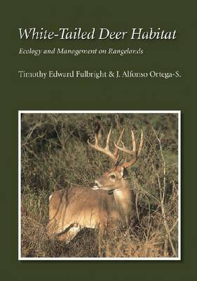 White-Tailed Deer Habitat: Ecology and Management on Rangelands - Perspectives on South Texas, sponsored by Texas A&M University-Kingsville (Paperback)