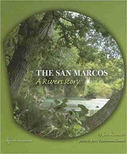 The San Marcos: A River's Story - River Books, Sponsored by The Meadows Center for Water and the Environment, Texa (Paperback)
