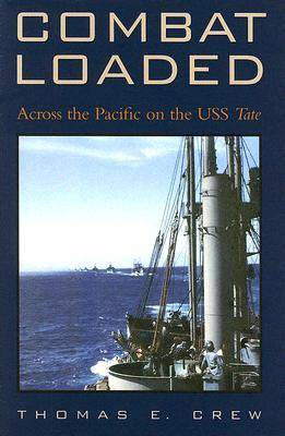 Combat Loaded: Across the Pacific on the USS Tate - Texas A & M University Military History (Hardback)