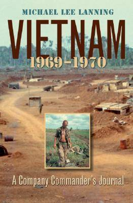 Vietnam, 1969-1970: A Company Commander's Journal - Williams-Ford Texas A&M University Military History Series (Paperback)