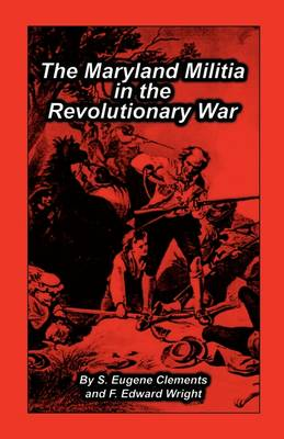 Maryland Militia in the Revolutionary War (Paperback)