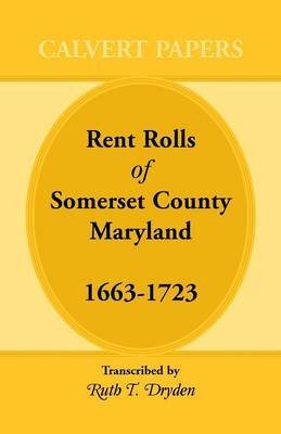 Rent Rolls of Somerset County, Maryland, 1663-1723 (Paperback)