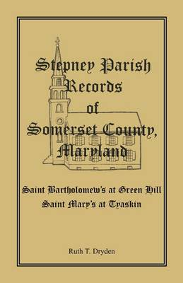 Stepney Parish Records of Somerset County, Maryland (Paperback)
