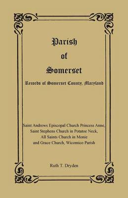 Parish of Somerset: Records of Somerset County, Maryland (Paperback)