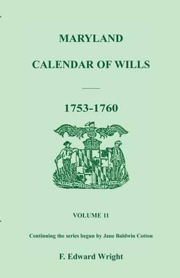Maryland Calendar of Wills, Volume 11: 1753-1760 (Paperback)