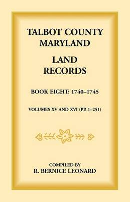 Talbot County, Maryland Land Records: Book 8, 1740-1745 (Paperback)