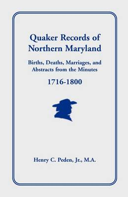 Quaker Records of Northern Maryland, 1716-1800 (Paperback)