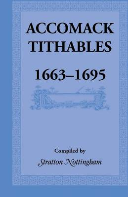 Accomack Tithables, 1663-1695 (Paperback)