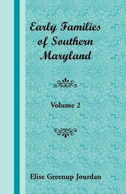 Early Families of Southern Maryland: Volume 2 (Paperback)