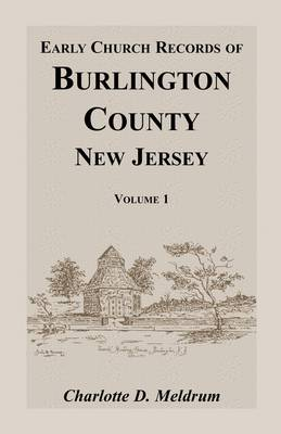 Early Church Records of Burlington County, New Jersey. Volume 1 (Paperback)