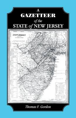 A Gazetteer of the State of New Jersey (Paperback)