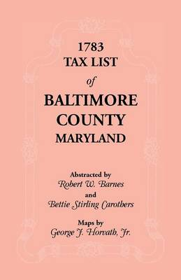 1783 Tax List of Baltimore County (Paperback)