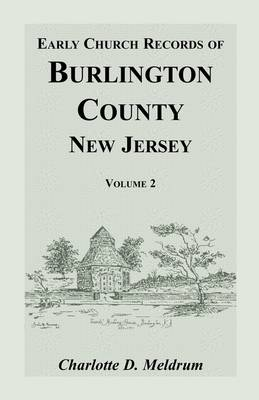 Early Church Records of Burlington County, New Jersey. Volume 2 (Paperback)