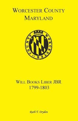 Worcester Will Books, Liber Jbr. 1799-1803 (Paperback)