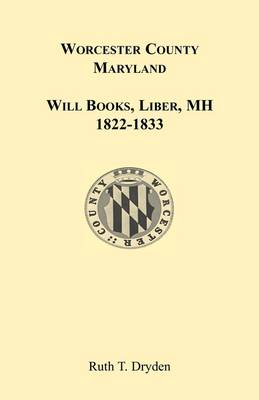 Worcester Will Books, Liber MH. 1822-1833 (Paperback)
