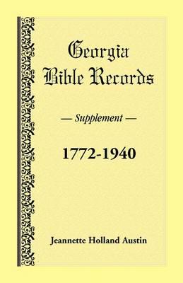 Georgia Bible Records, Supplement, 1772-1940 (Paperback)
