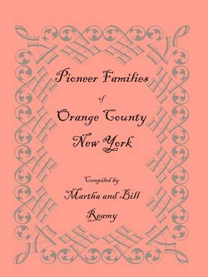 Pioneer Families of Orange County, New York (Paperback)
