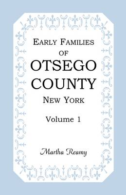 Early Families of Otsego County, New York, Volume 1 (Paperback)
