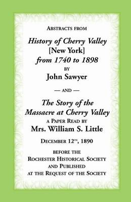 Abstracts from History of Cherry Valley from 1798 to 1898 and the Story of the Massacre at Cherry Valley (New York) (Paperback)