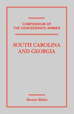 Compendium of the Confederate Armies: South Carolina and Georgia (Paperback)