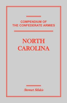 Compendium of the Confederate Armies: North Carolina (Paperback)