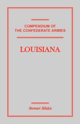 Compendium of the Confederate Armies: Louisiana (Paperback)