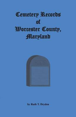 Cemetery Records Worcester County, Maryland (Paperback)