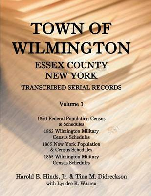 Town of Wilmington, Essex County, New York, Transcribed Serial Records, Volume 3 (Paperback)
