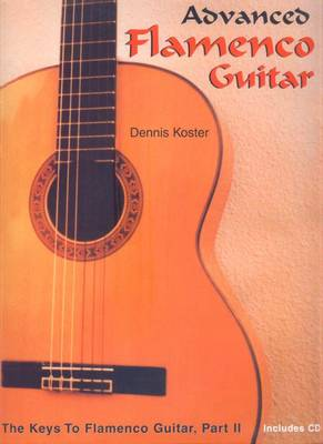 Keys to Flamenco Guitar by Dennis Koster * Advanced (Paperback)