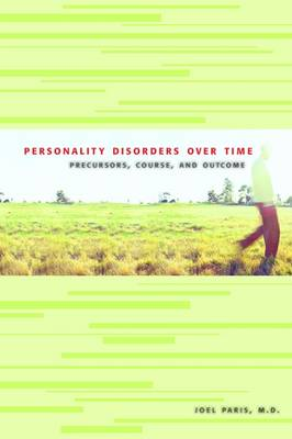 Personality Disorders Over Time: Precursors, Course, and Outcome (Paperback)