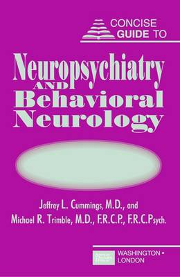 Concise Guide to Neuropsychiatry and Behavioral Neurology (Paperback)