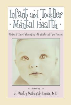 Infant and Toddler Mental Health: Models of Clinical Intervention With Infants and Their Families (Paperback)