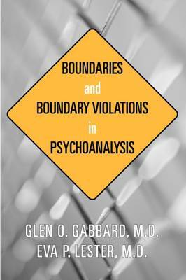 Boundaries and Boundary Violations in Psychoanalysis (Paperback)