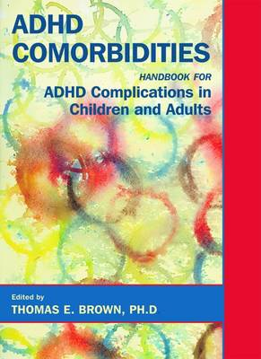 ADHD Comorbidities: Handbook for ADHD Complications in Children and Adults (Hardback)