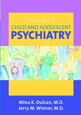 Essentials of Child and Adolescent Psychiatry (Paperback)