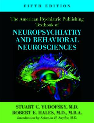 The American Psychiatric Publishing Textbook of Neuropsychiatry and Behavioral Neuroscience (Hardback)