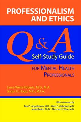 Professionalism and Ethics: Q & A Self-Study Guide for Mental Health Professionals (Paperback)