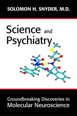 Science and Psychiatry: Groundbreaking Discoveries in Molecular Neuroscience (Hardback)