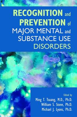 Recognition and Prevention of Major Mental and Substance Use Disorders (Hardback)