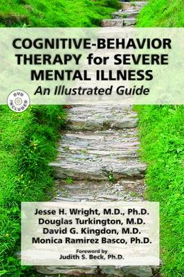 Cognitive-Behavior Therapy for Severe Mental Illness: An Illustrated Guide (Paperback)